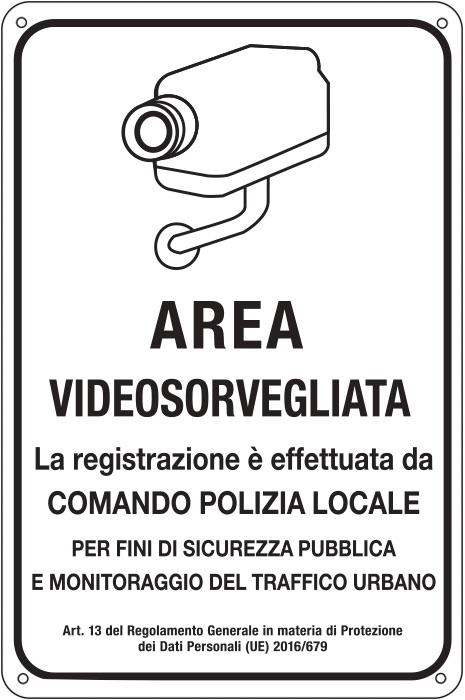 Targa: AREA VIDEOSORVEGLIATA - Comando Polizia Locale